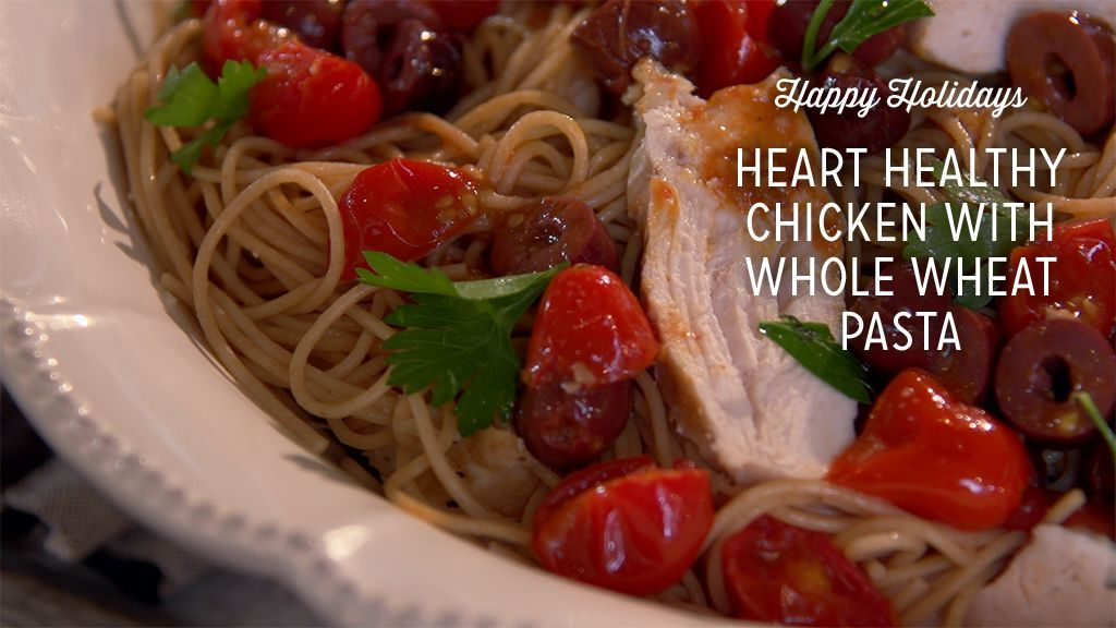 Heart-Healthy Chicken With Whole Wheat Pasta Thumbnail